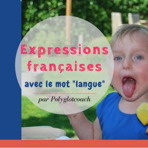 Des expressions qui n'ont pas leur « langue » dans leurpoche!