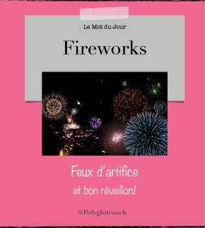 Le mot du jour en anglais:Fireworks