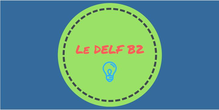 le delf b2 conseils .png