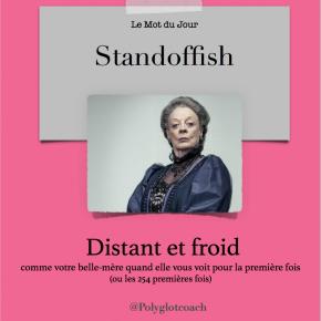 Le mot du jour en anglais:Standoffish