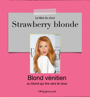 Le mot du jour en anglais:Strawberry blonde