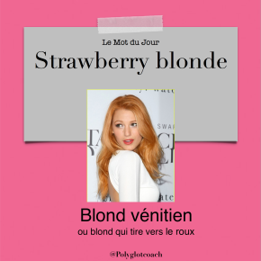 Le mot du jour en anglais:Strawberry blonde