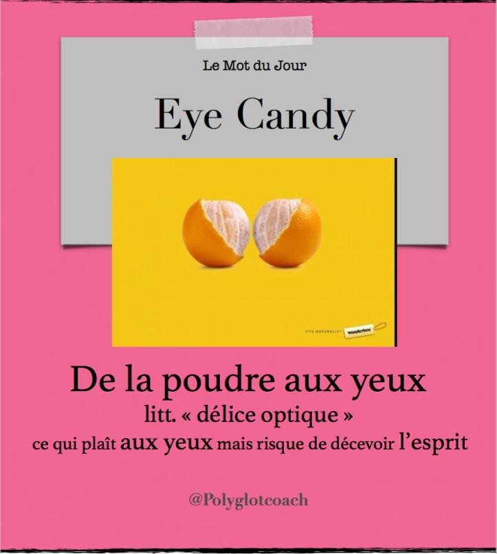 le mot du jour anglais eye candy.png