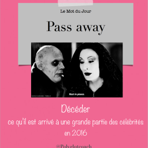 Le mot du jour en anglais:Passaway