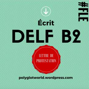 Lettre de protestation au DELF B2: exemplecommenté