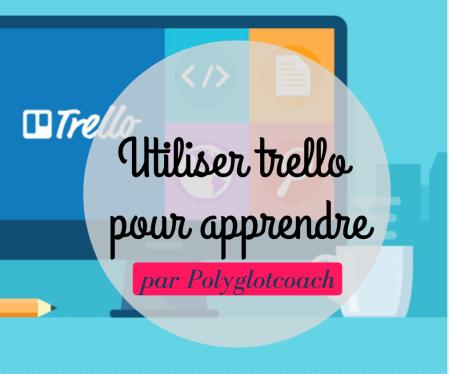 utiliser trello pour apprendre les langues polyglotcoach