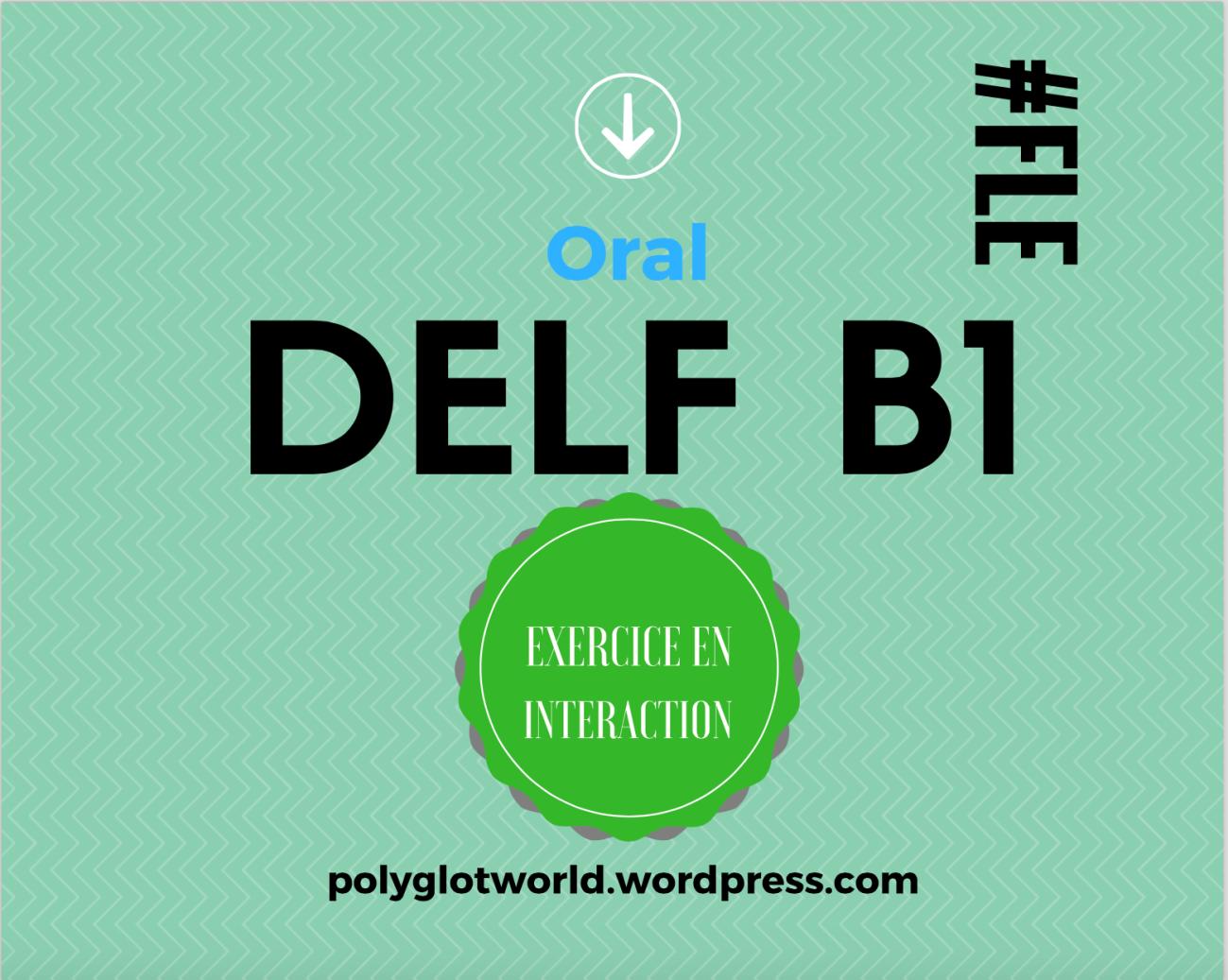 DELF B1 ORAL EXERCICE EN INTERACTION POLYGLOTCOACH FLE FRANÇAIS.png