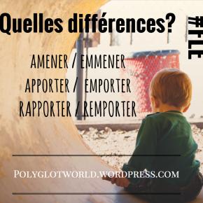 Amener, Emmener, Emporter, Apporter, Remporter, Rapporter : quellesdifférences?