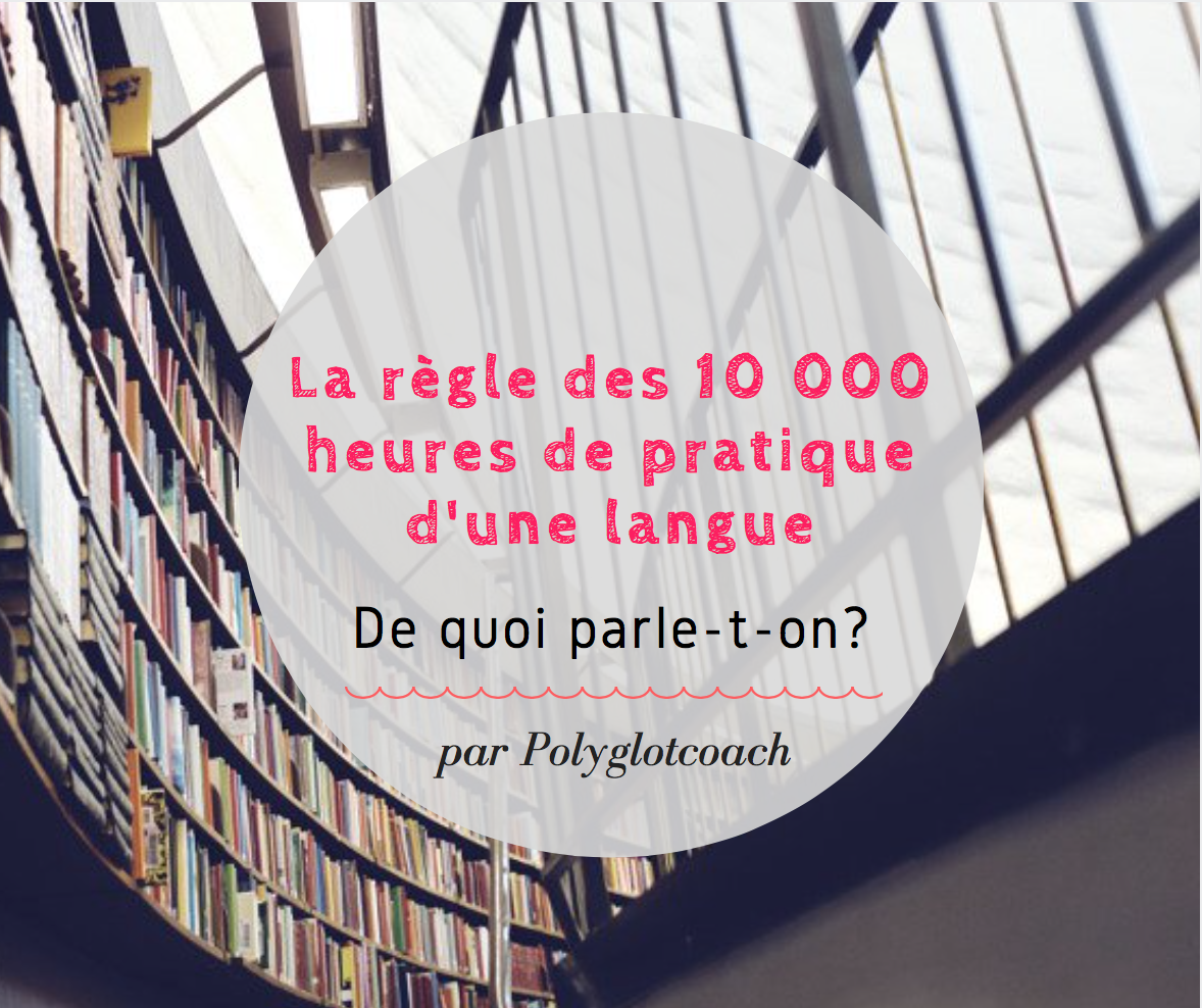 la règle des 10 000 heures de pratique d'une langue.png