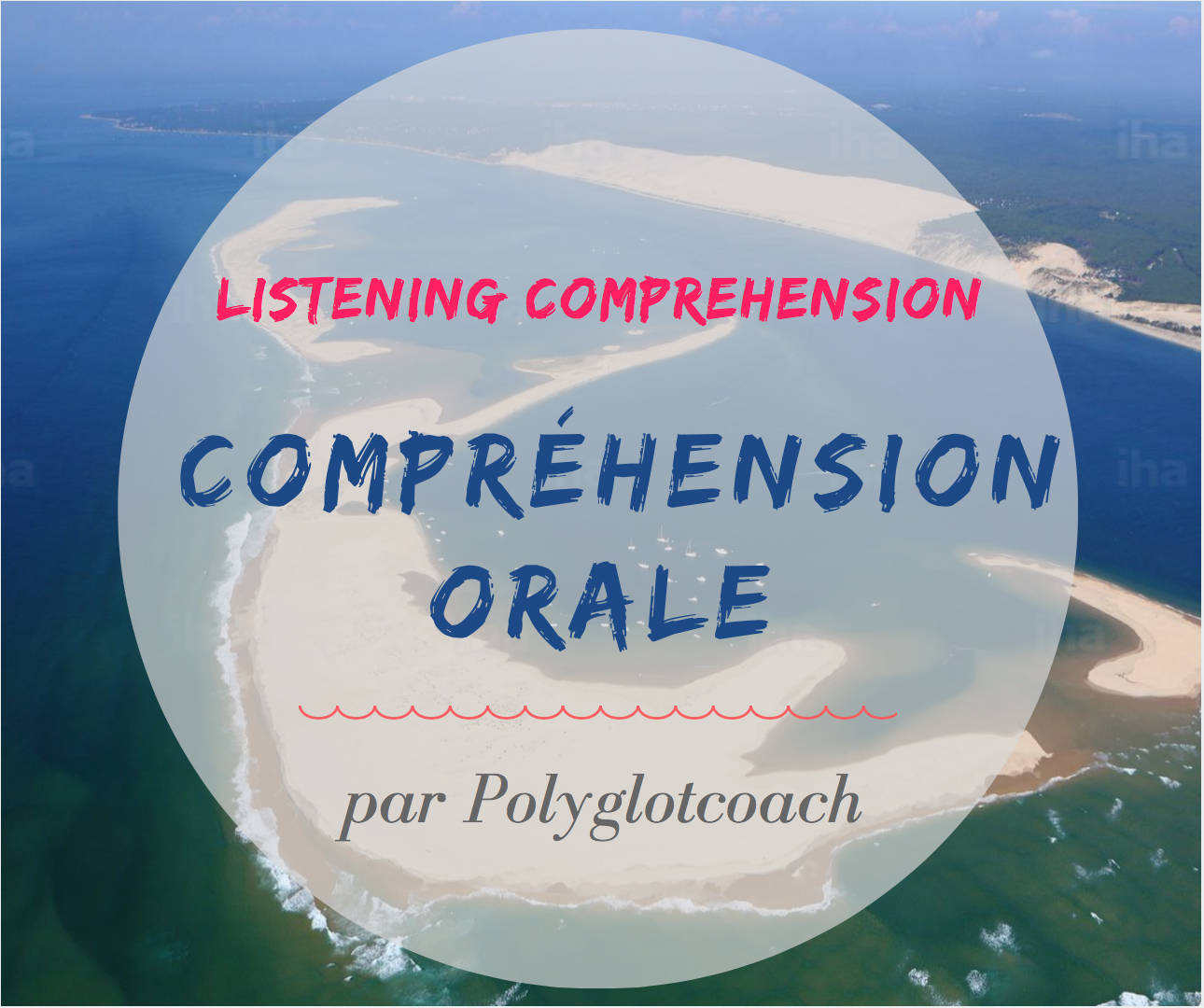 compréhension orale - listening comprehension French -Polyglotcoach.png