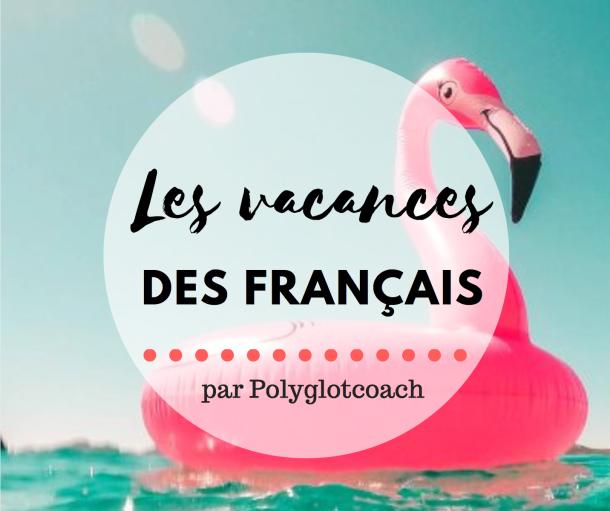 les vacances des Français par polyglotcoach.png
