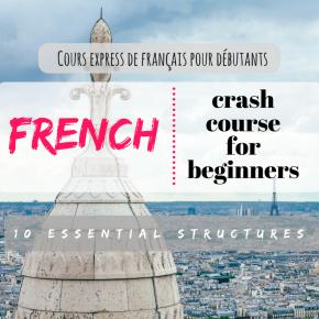 Cours express de français pour débutants : 10 structures à connaîtreabsolument!