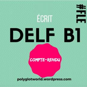 Réussir facilement le compte-rendu au DELF B1 •FLE