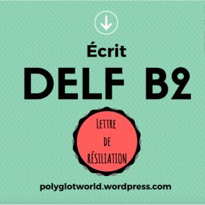 Exemple commenté de lettre de résiliation au DELF B2 • FLE • Examen defrançais