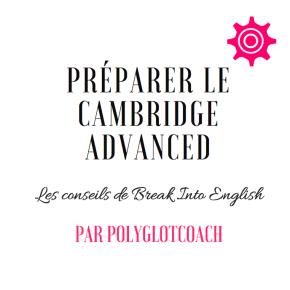 Conseils Pour Préparer le CAE (Certificate in AdvancedEnglish)